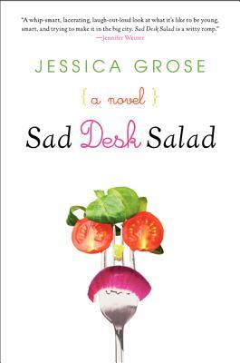 Sad Desk Salad By Grose, Jessica
